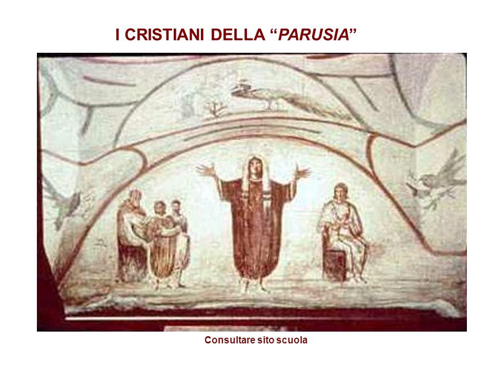 I CRISTIANI DELLA PARUSIA Consultare sito scuola