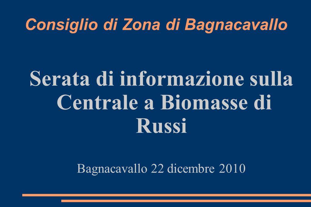 Consiglio di Zona di Bagnacavallo Serata di informazione sulla Centrale a Biomasse di Russi Bagnacavallo 22 dicembre 2010