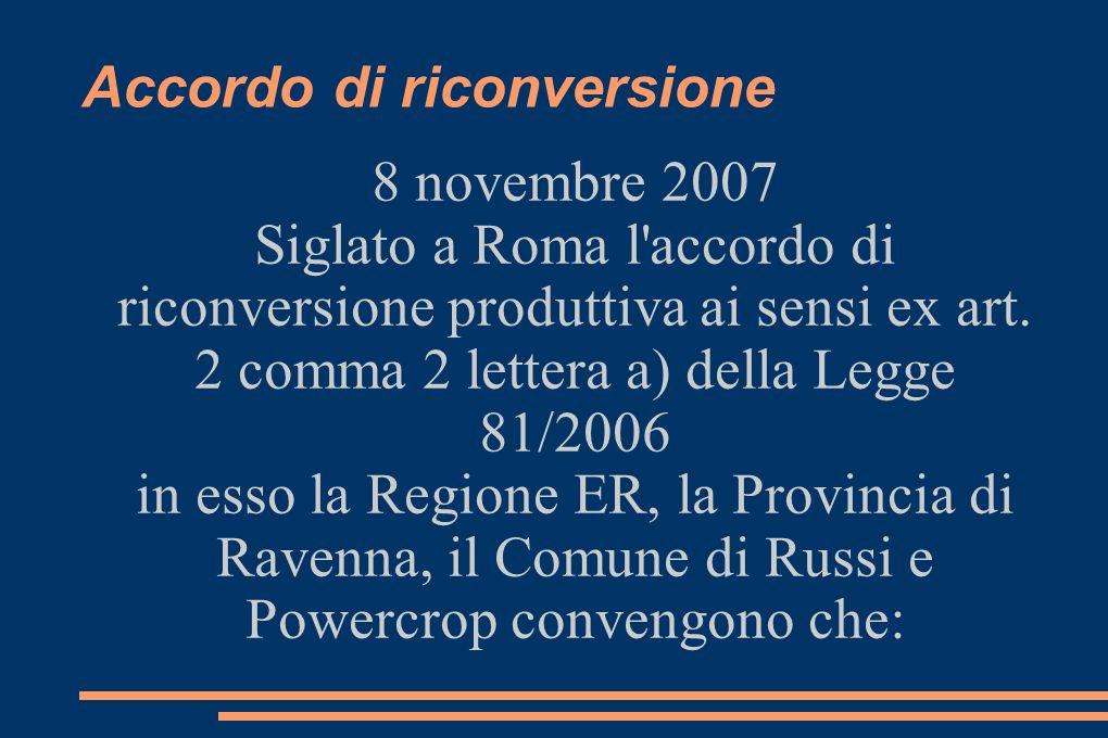 Accordo di riconversione 8 novembre 2007 Siglato a Roma l accordo di riconversione produttiva ai sensi ex art.