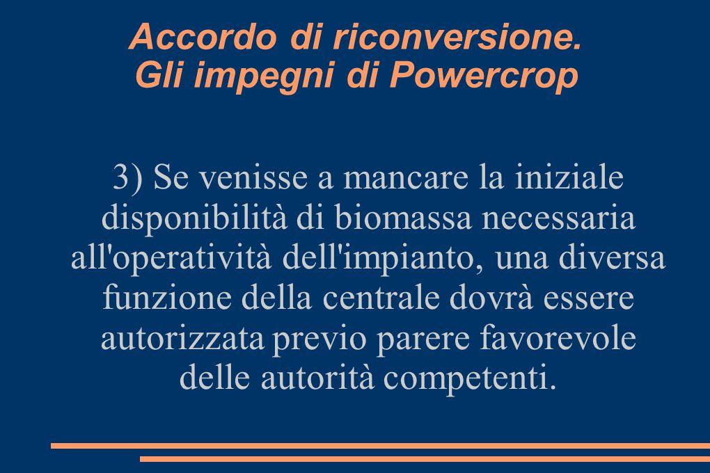 Accordo di riconversione.Gli impegni di Powercrop 4) Relativamente all area S.