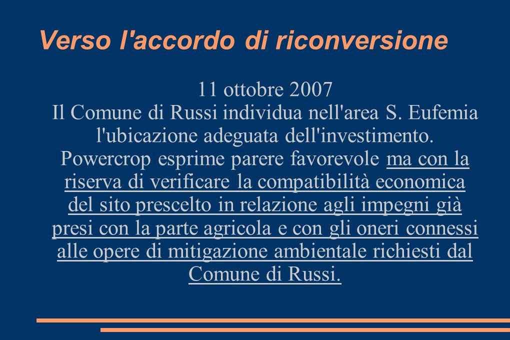 Verso l accordo di riconversione 11 ottobre 2007 Il Comune di Russi individua nell area S.
