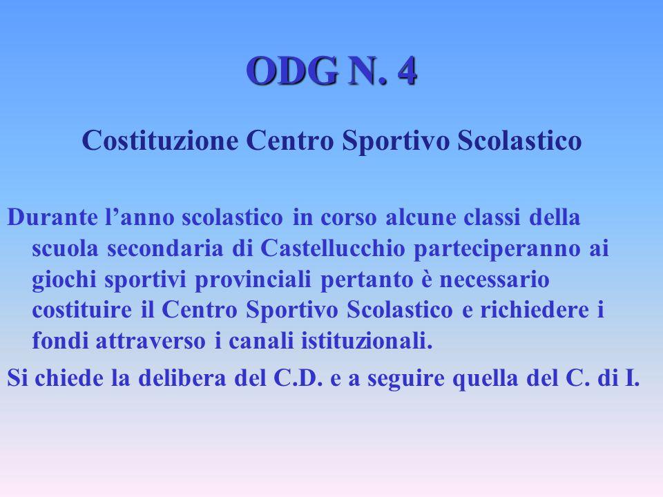 ODG N. 4 Costituzione Centro Sportivo Scolastico Durante lanno scolastico in corso alcune classi della scuola secondaria di Castellucchio parteciperan