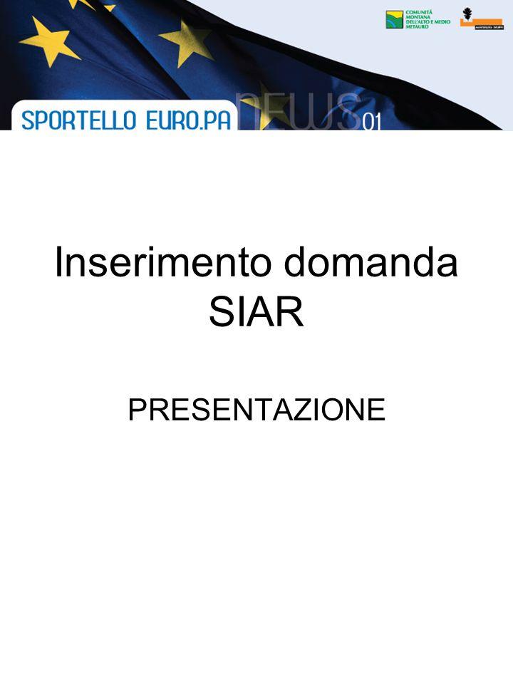 CLICCARE su SIAR DIGITARE: http://psr2.agri.marche.it/