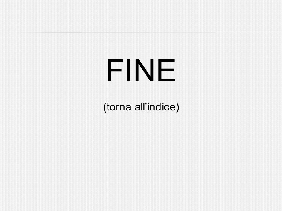FINE (torna allindice)