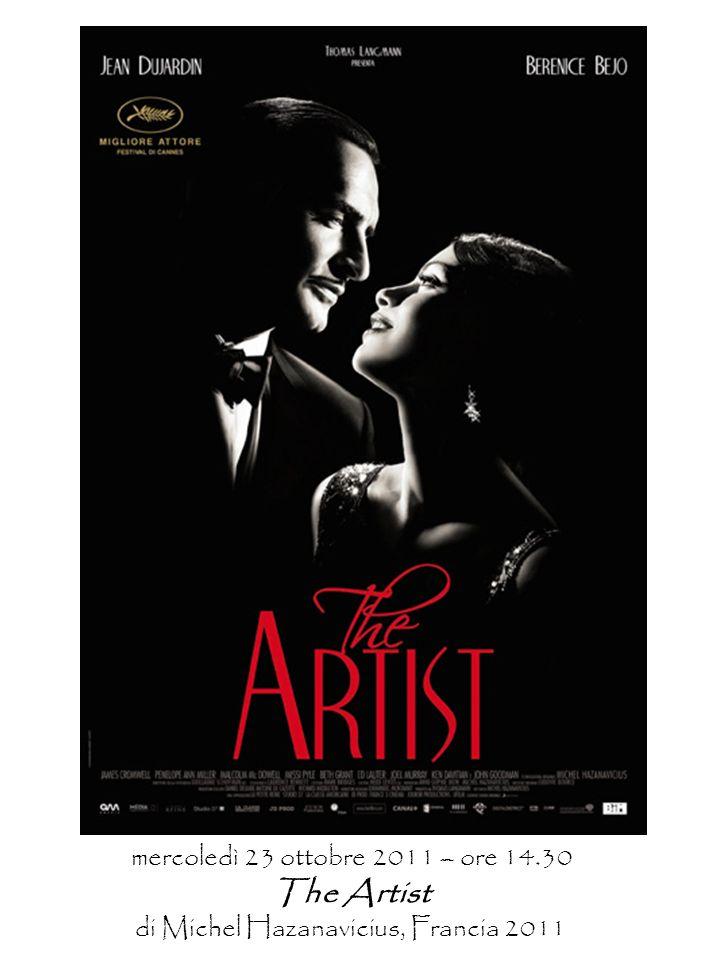 mercoledì 23 ottobre 2011 – ore 14.30 The Artist di Michel Hazanavicius, Francia 2011