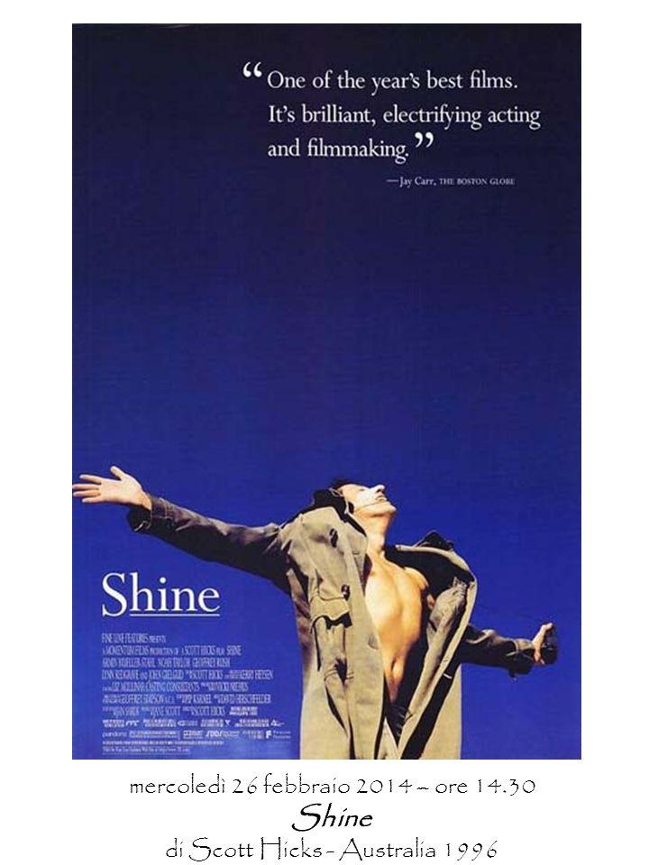 mercoledì 26 febbraio 2014 – ore 14.30 Shine di Scott Hicks - Australia 1996