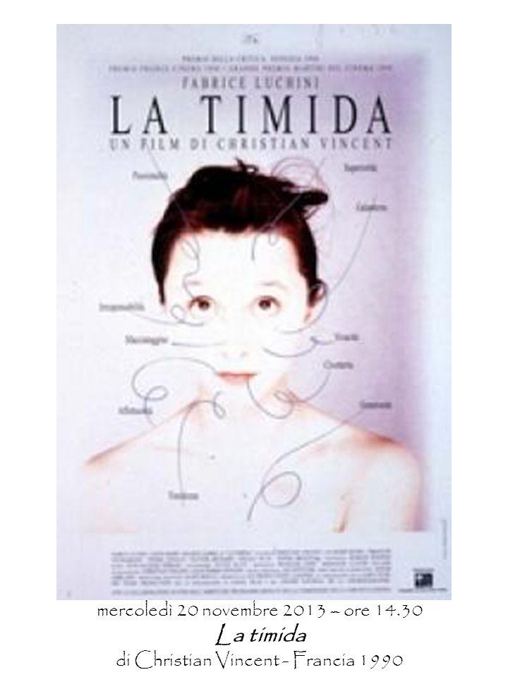 mercoledì 20 novembre 2013 – ore 14.30 La timida di Christian Vincent - Francia 1990