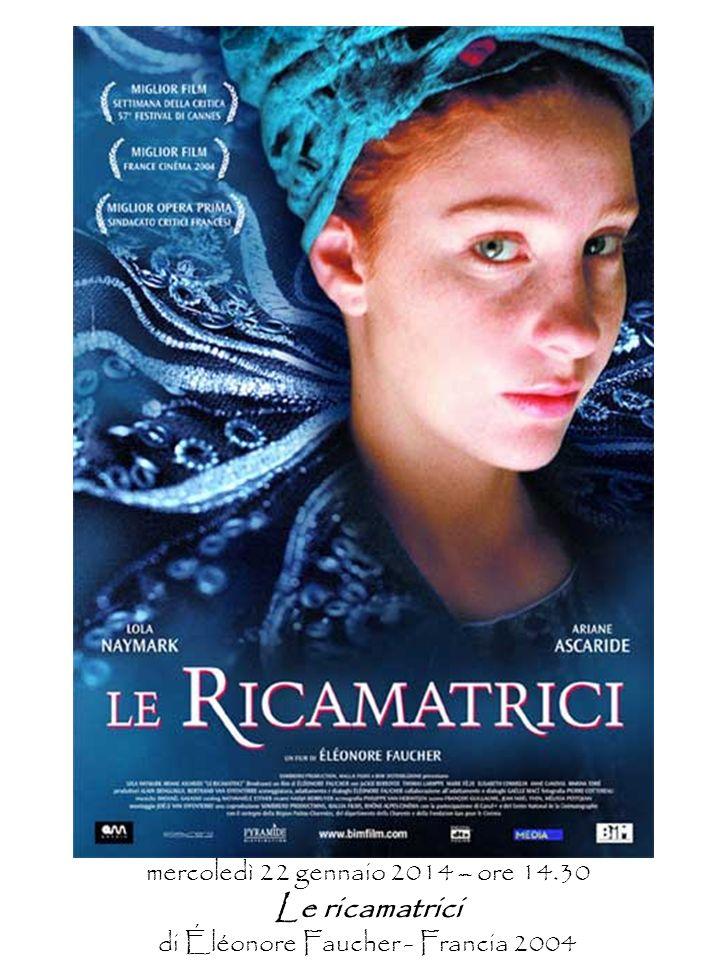 mercoledì 22 gennaio 2014 – ore 14.30 Le ricamatrici di Éléonore Faucher - Francia 2004