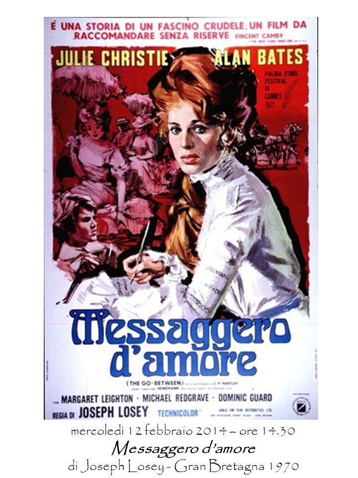 mercoledì 12 febbraio 2014 – ore 14.30 Messaggero damore di Joseph Losey - Gran Bretagna 1970