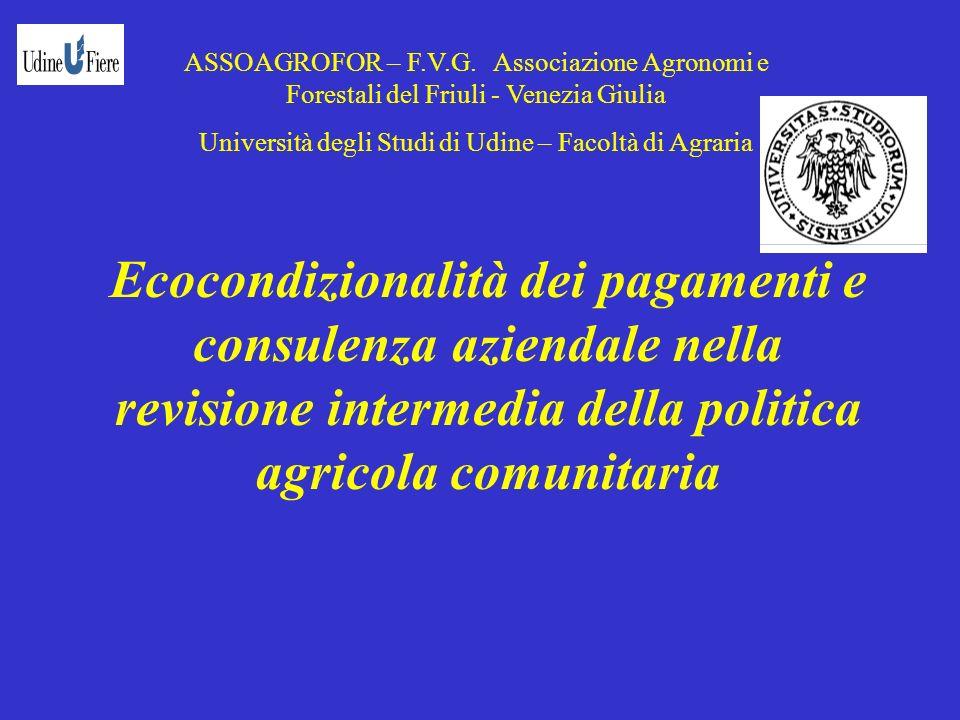 Ecocondizionalità dei pagamenti e consulenza aziendale nella revisione intermedia della politica agricola comunitaria ASSOAGROFOR – F.V.G.