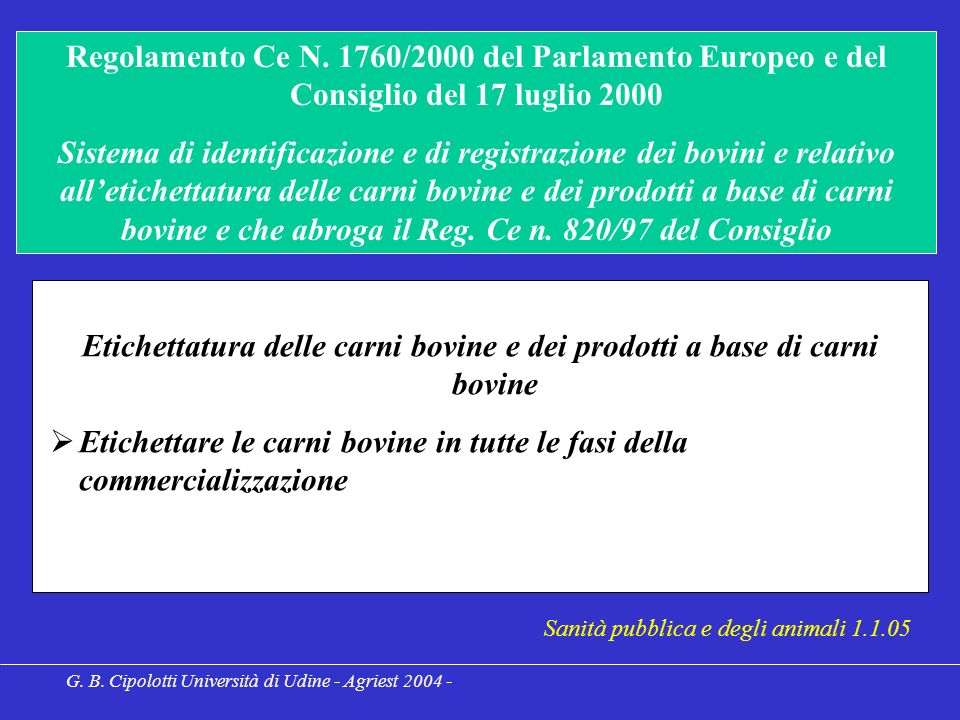 G. B. Cipolotti Università di Udine - Agriest 2004 - Regolamento Ce N.