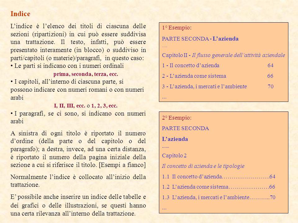 Indice Lindice è lelenco dei titoli di ciascuna delle sezioni (ripartizioni) in cui può essere suddivisa una trattazione. Il testo, infatti, può esser