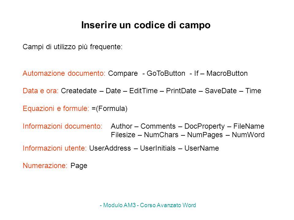 - Modulo AM3 - Corso Avanzato Word Inserire un codice di campo Campi di utilizzo più frequente: Automazione documento: Compare - GoToButton - If – Mac