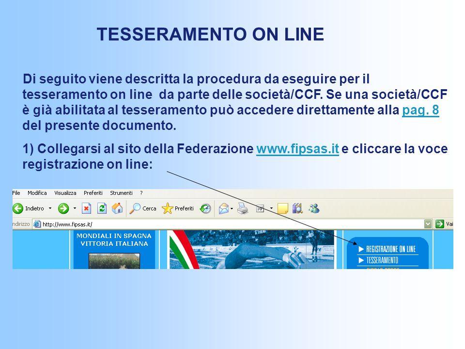 Di seguito viene descritta la procedura da eseguire per il tesseramento on line da parte delle società/CCF.