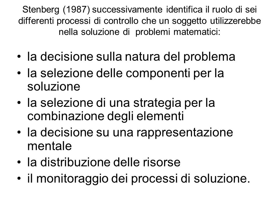 abilità di management dei compiti da svolgere Questo ultimo aspetto introduce le ricerche ad indirizzo metacognitivo che hanno dato spazio ad alcuni p