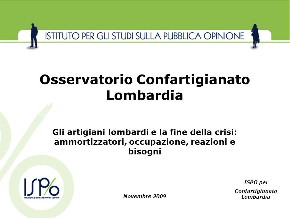 Novembre 2009 Osservatorio Confartigianato Lombardia Gli artigiani lombardi e la fine della crisi: ammortizzatori, occupazione, reazioni e bisogni ISP