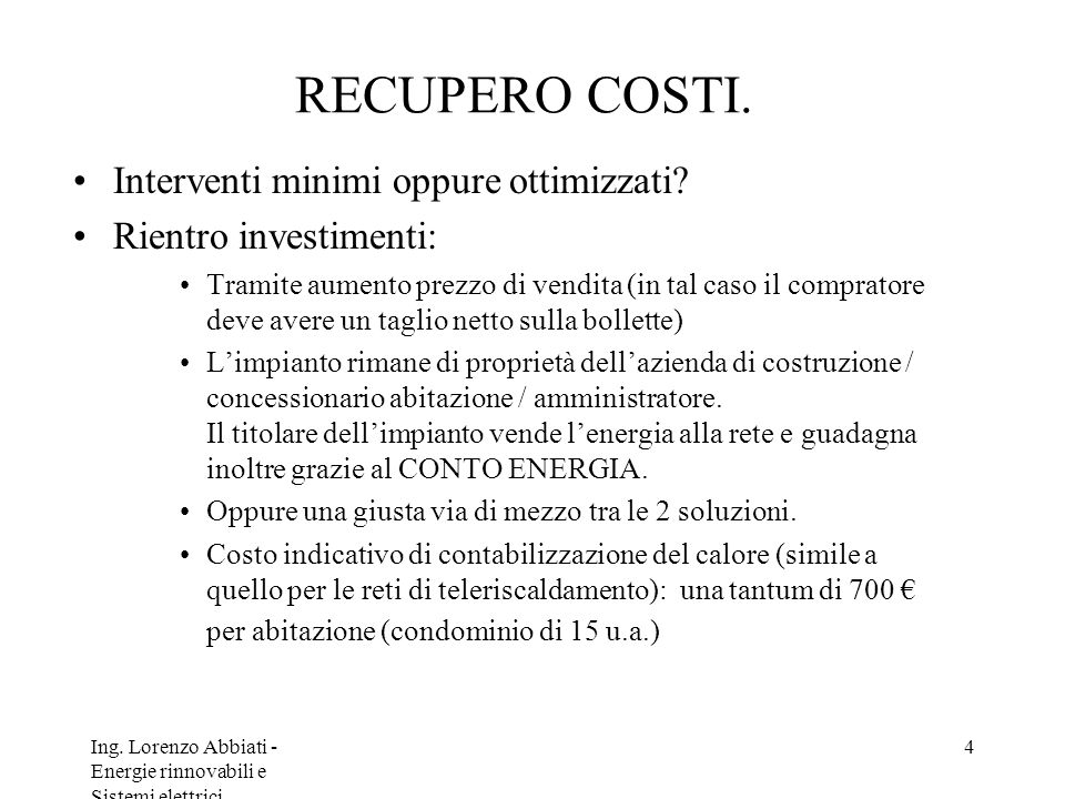 Ing.Lorenzo Abbiati - Energie rinnovabili e Sistemi elettrici 4 RECUPERO COSTI.