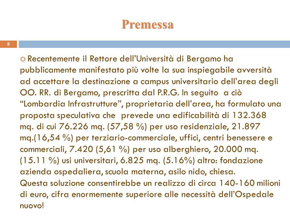 Recentemente il Rettore dellUniversità di Bergamo ha pubblicamente manifestato più volte la sua inspiegabile avversità ad accettare la destinazione a campus universitario dellarea degli OO.