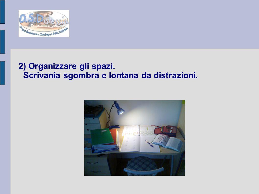 2) Organizzare gli spazi. Scrivania sgombra e lontana da distrazioni.