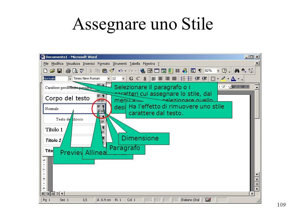 109 Assegnare uno Stile Selezionare il paragrafo o i caratteri cui assegnare lo stile, dal menu a discesa selezionare quello desiderato.