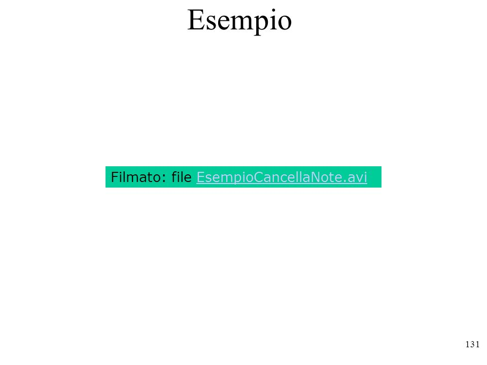131 Esempio Filmato: file EsempioCancellaNote.avi