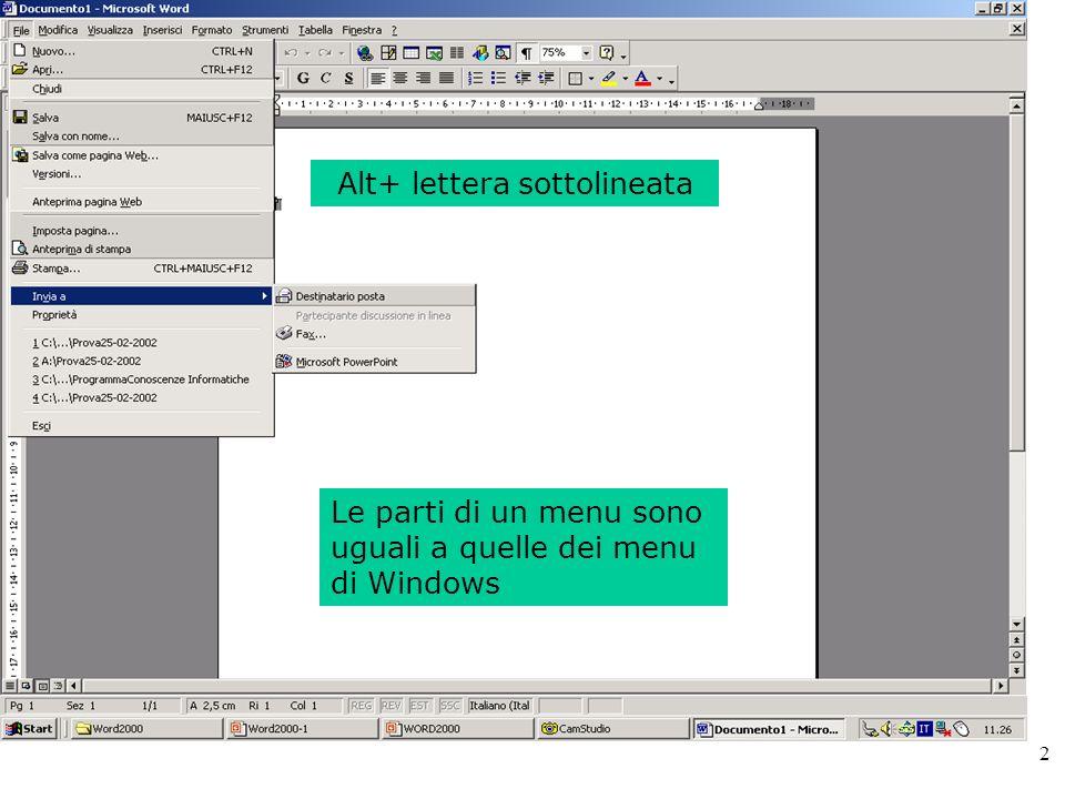 2 Accedere ai menu Alt+ lettera sottolineata Le parti di un menu sono uguali a quelle dei menu di Windows