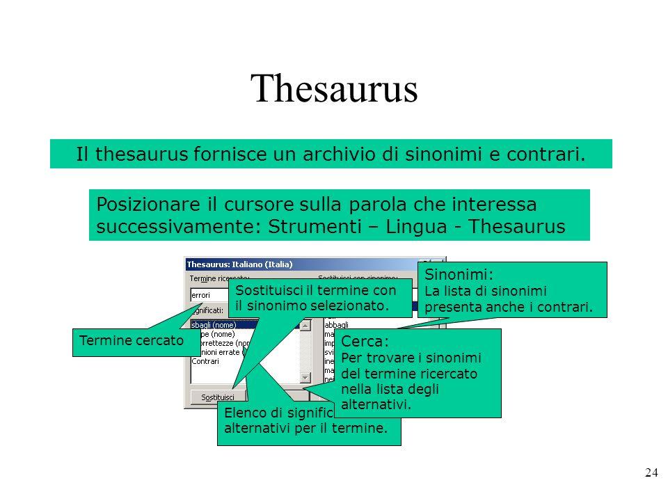 24 Thesaurus Il thesaurus fornisce un archivio di sinonimi e contrari.