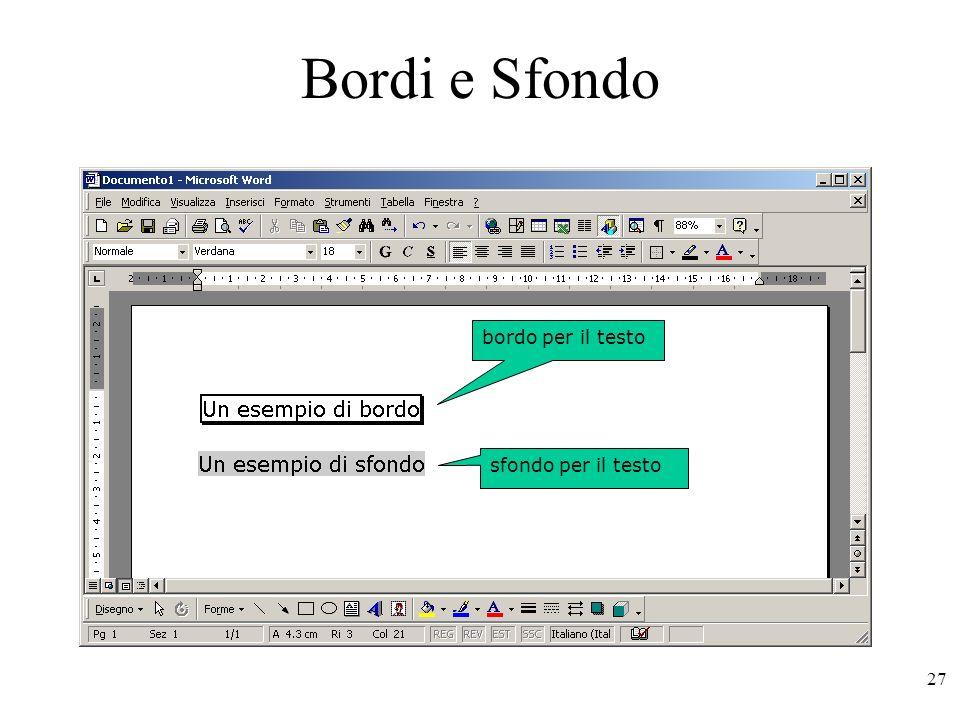 27 Bordi e Sfondo Word consente di aggiungere bordi ad un testo ed un eventuale sfondo.