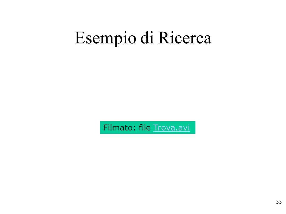 33 Esempio di Ricerca Filmato: file Trova.avi