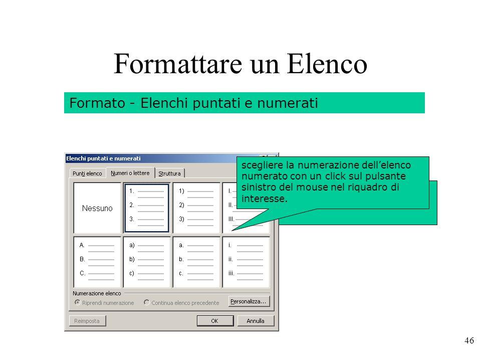 46 Formattare un Elenco Formato - Elenchi puntati e numerati scegliere il tipo di simbolo per lelenco puntato.