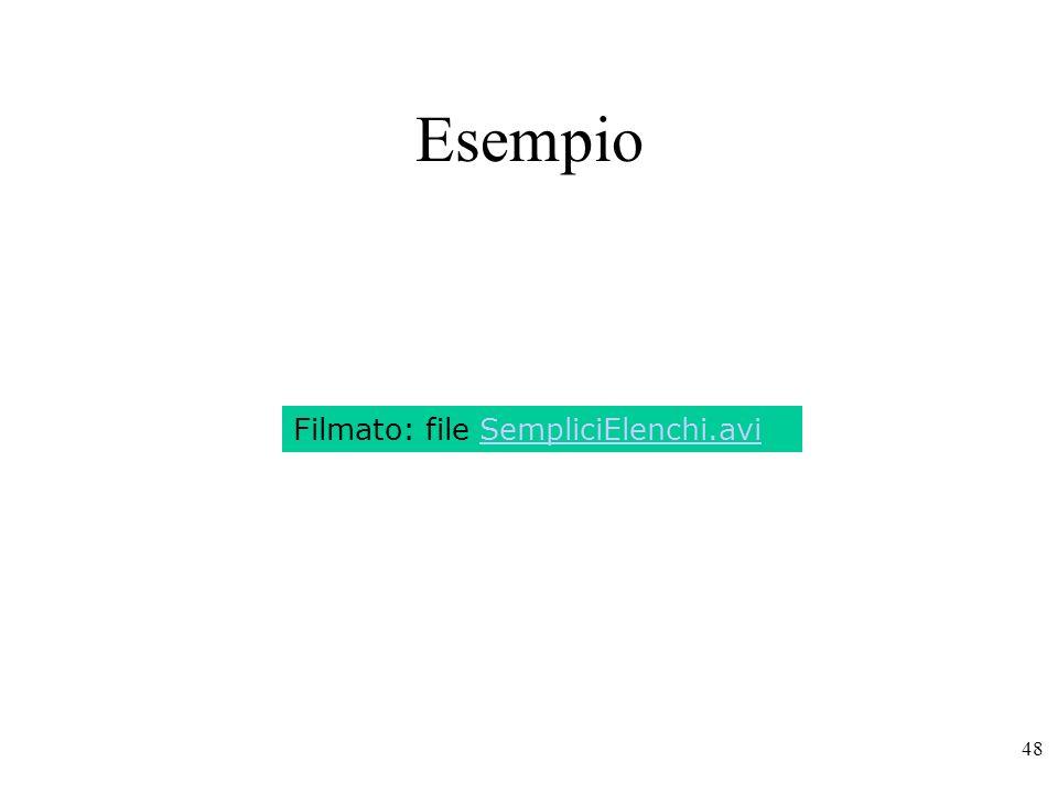 48 Esempio Filmato: file SempliciElenchi.avi