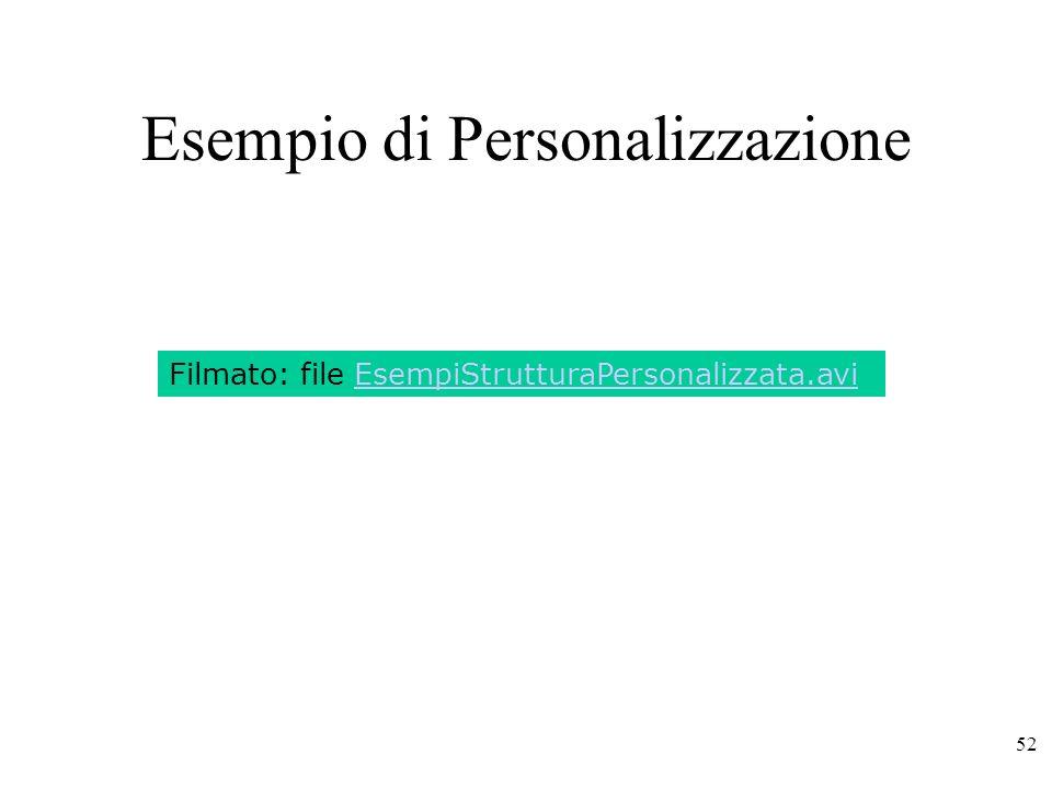 52 Esempio di Personalizzazione Filmato: file EsempiStrutturaPersonalizzata.avi
