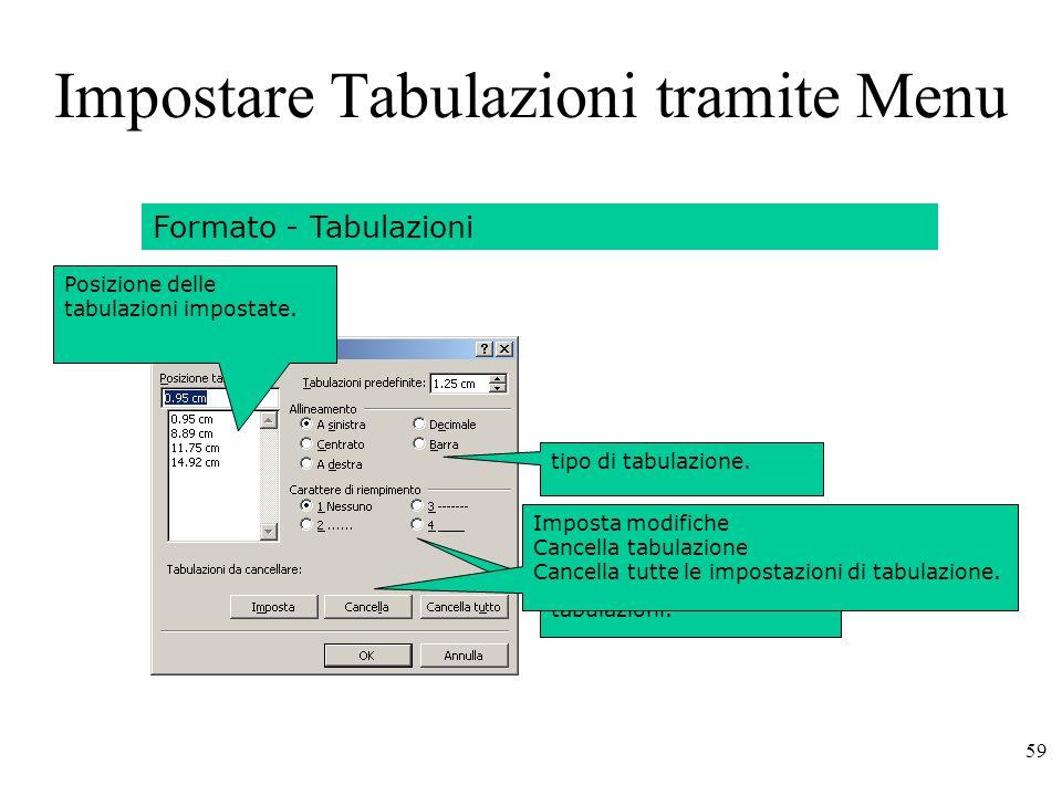 59 Impostare Tabulazioni tramite Menu Formato - Tabulazioni Posizione delle tabulazioni impostate.
