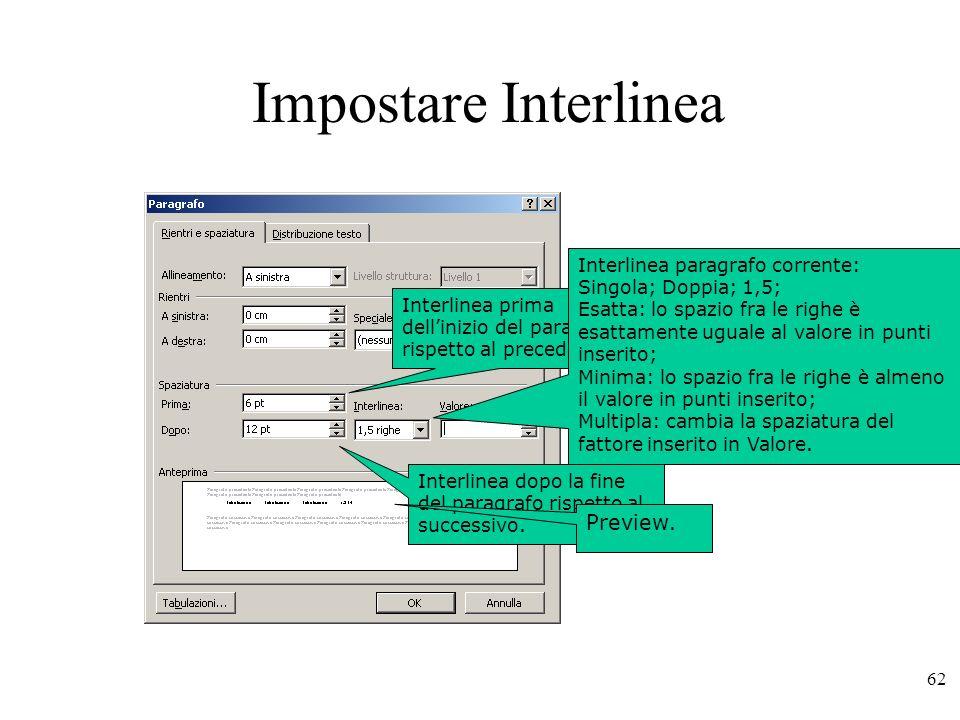 62 Impostare Interlinea Interlinea prima dellinizio del paragrafo rispetto al precedente.