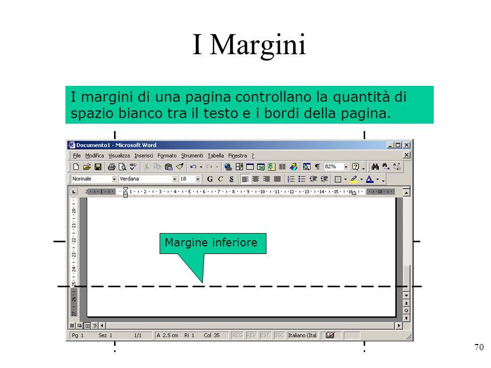 70 I Margini I margini di una pagina controllano la quantità di spazio bianco tra il testo e i bordi della pagina.