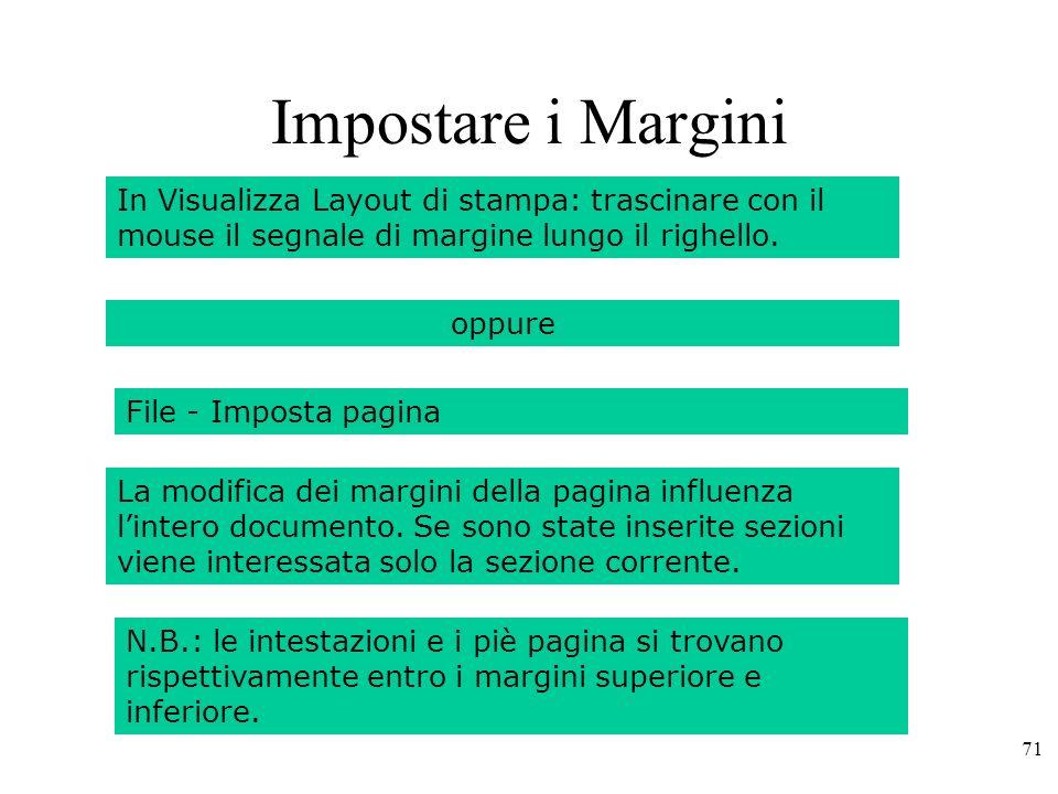 71 Impostare i Margini In Visualizza Layout di stampa: trascinare con il mouse il segnale di margine lungo il righello.