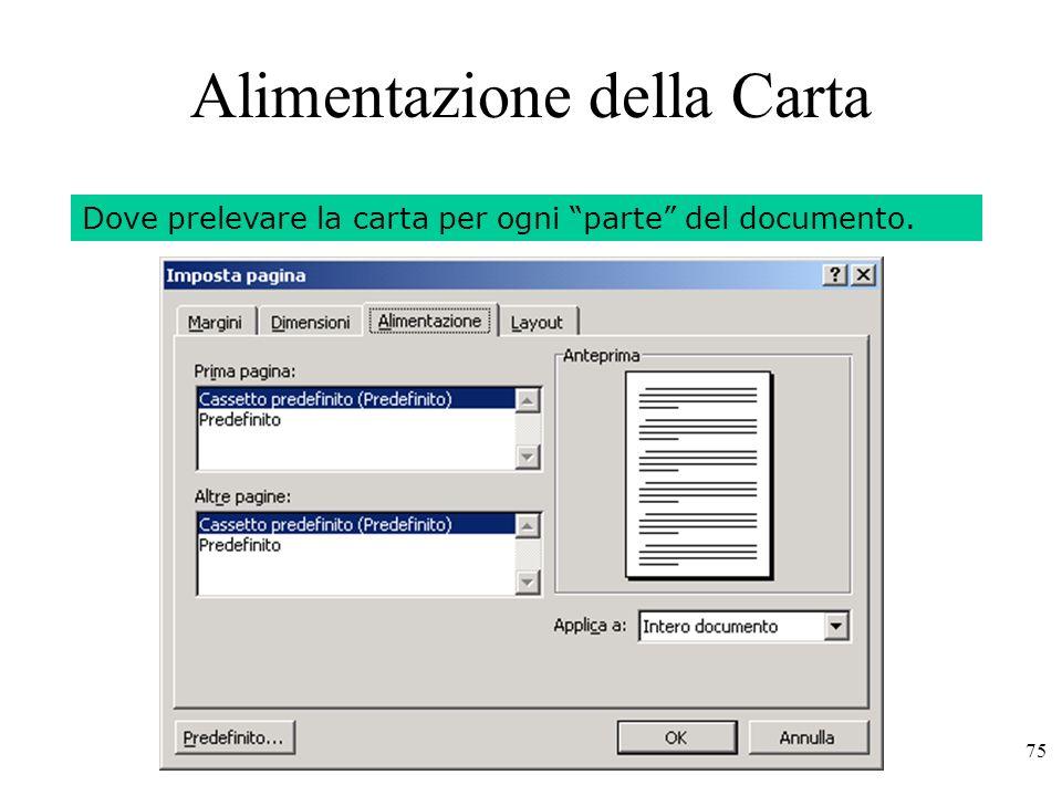 75 Alimentazione della Carta File - Imposta paginaDove prelevare la carta per ogni parte del documento.