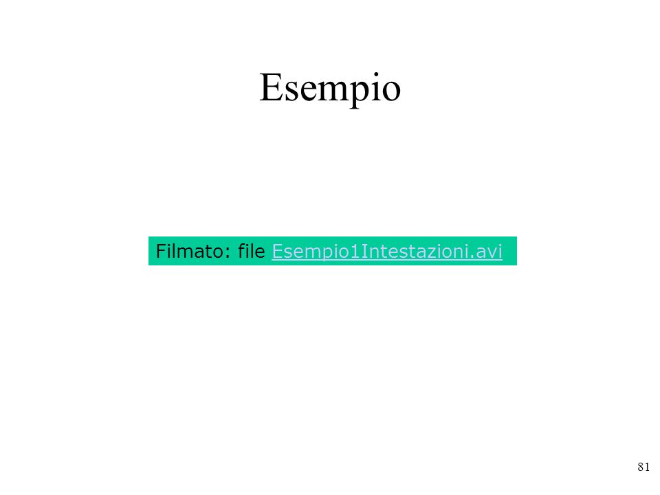81 Esempio Filmato: file Esempio1Intestazioni.avi