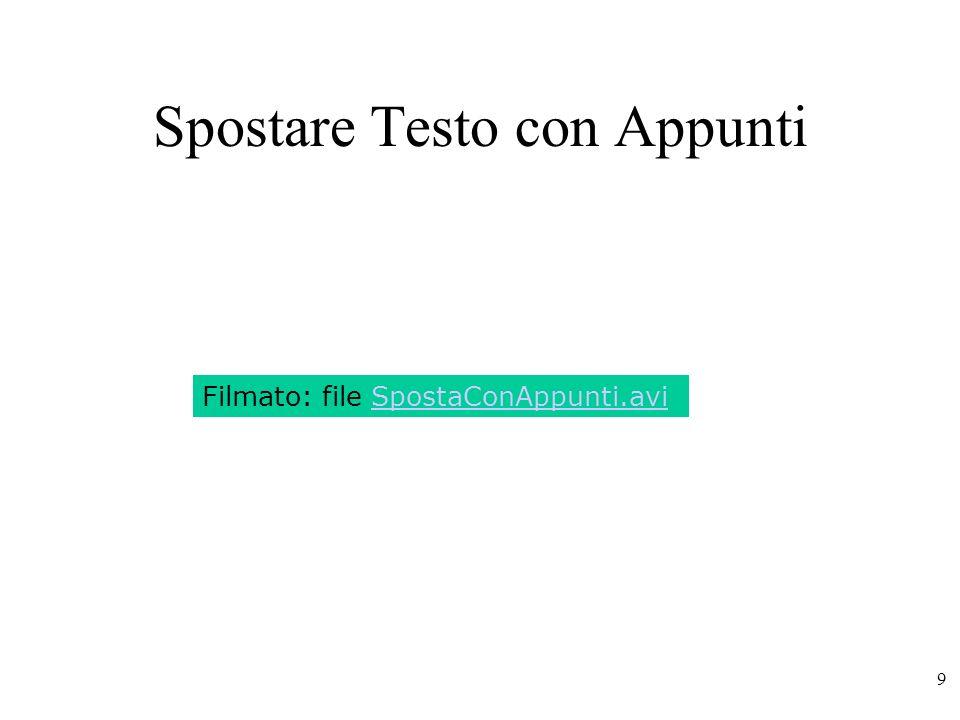 9 Spostare Testo con Appunti Filmato: file SpostaConAppunti.avi