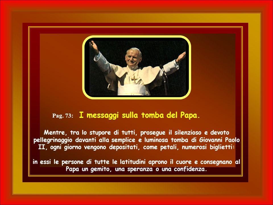 Pag.73: I messaggi sulla tomba del Papa.