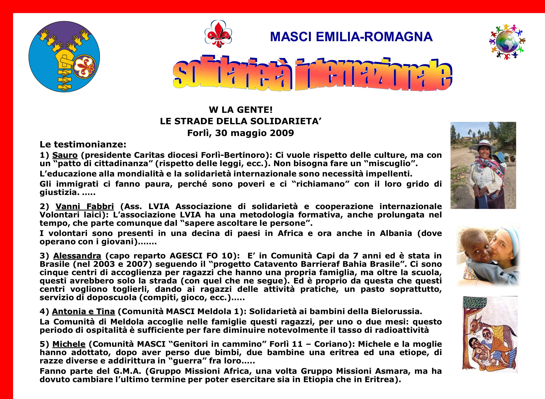 MASCI EMILIA-ROMAGNA Piacenza: Assemblea Regionale 20 marzo 2009 La solidarietà internazionale La solidarietà è coscienza di un vincolo comune Solidar