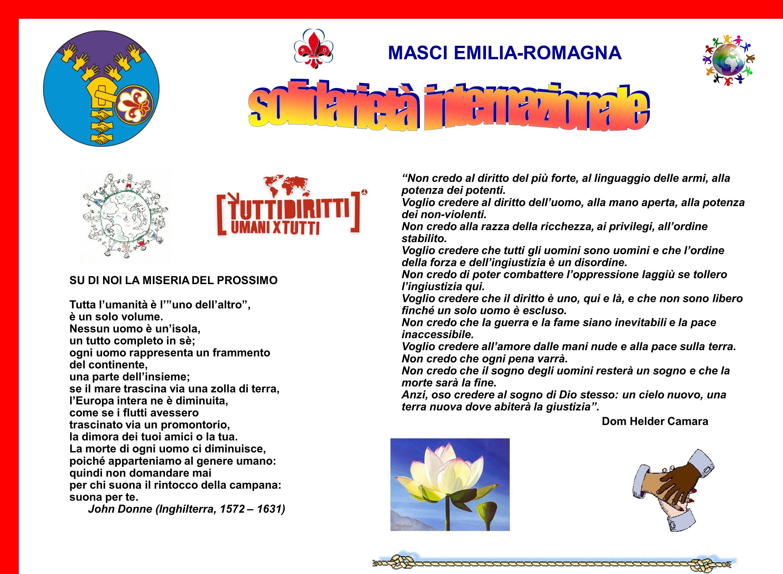 MASCI EMILIA-ROMAGNA Populorum Progressio (1967) Linee direttrici Lo sviluppo non è solo crescita economica ma promozione integrale delluomo Lo svilup