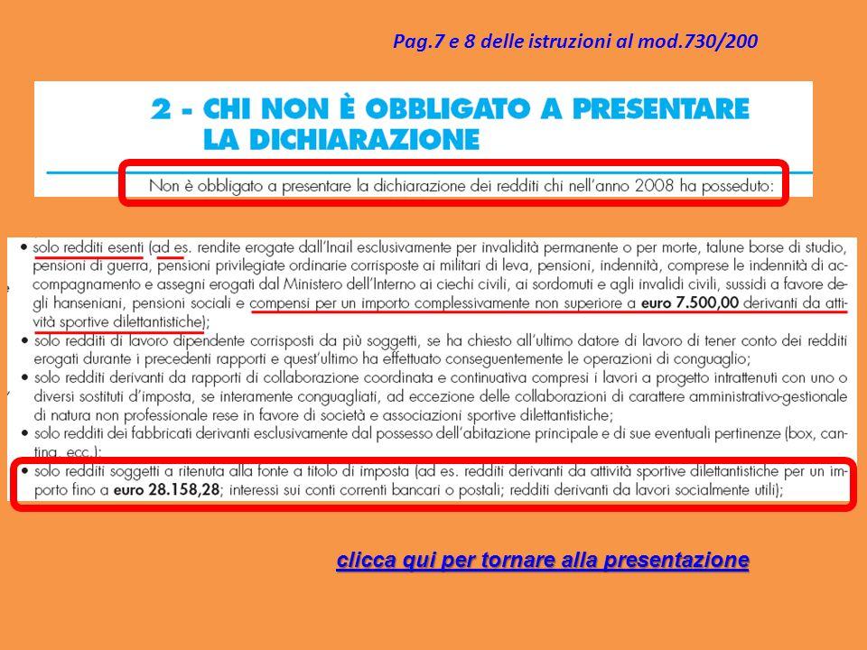 Pag.7 e 8 delle istruzioni al mod.730/200 clicca qui per tornare alla presentazione clicca qui per tornare alla presentazione