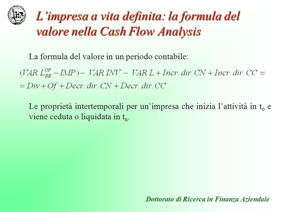 La formula del valore in un periodo contabile: Le proprietà intertemporali per unimpresa che inizia lattività in t o e viene ceduta o liquidata in t n