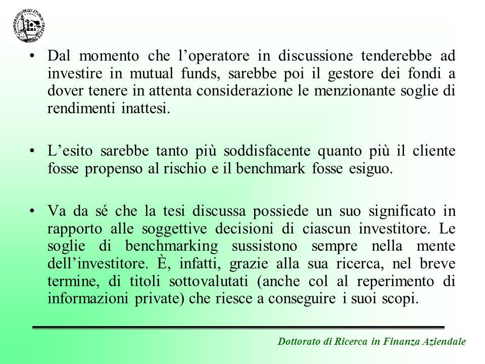 Dottorato di Ricerca in Finanza Aziendale Dal momento che loperatore in discussione tenderebbe ad investire in mutual funds, sarebbe poi il gestore de