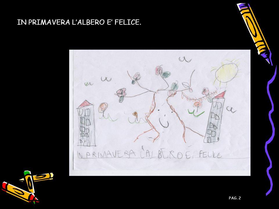 PAG. 2 IN PRIMAVERA LALBERO E FELICE.