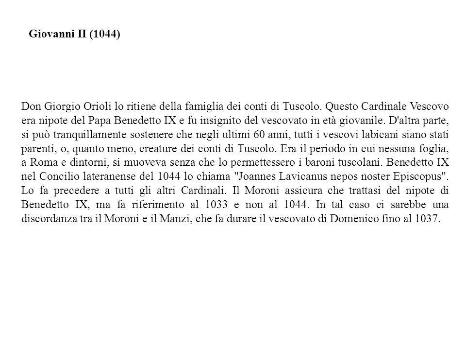 Don Giorgio Orioli lo ritiene della famiglia dei conti di Tuscolo.