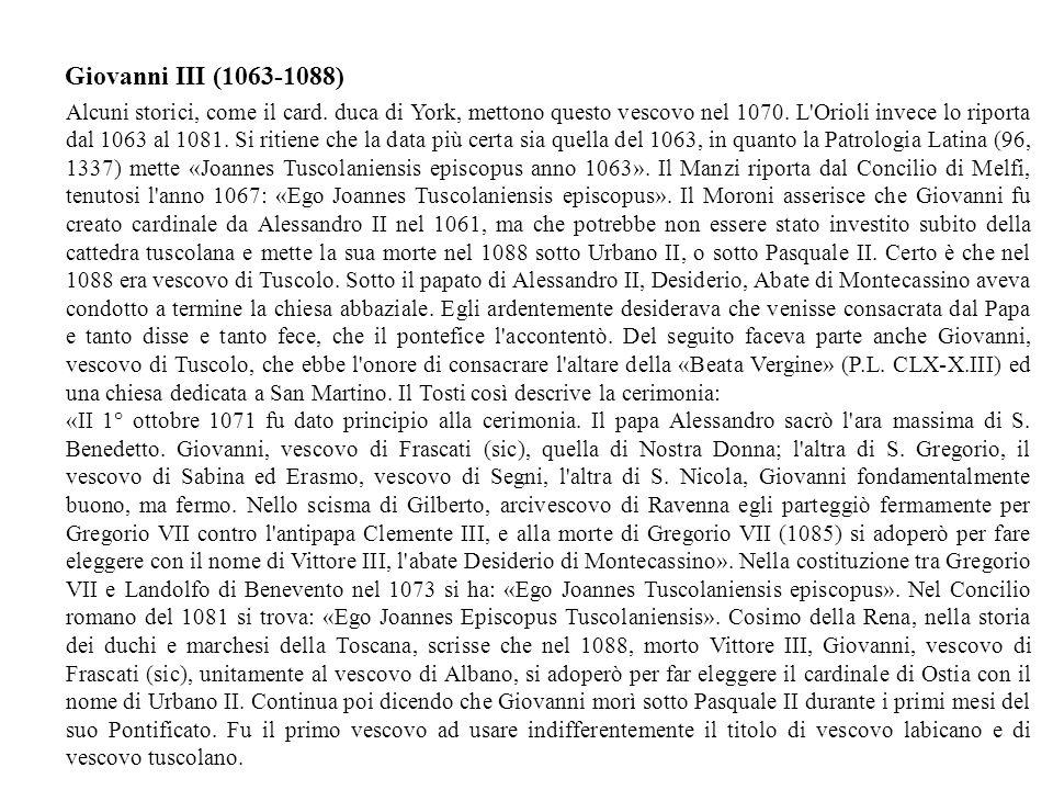 Alcuni storici, come il card.duca di York, mettono questo vescovo nel 1070.