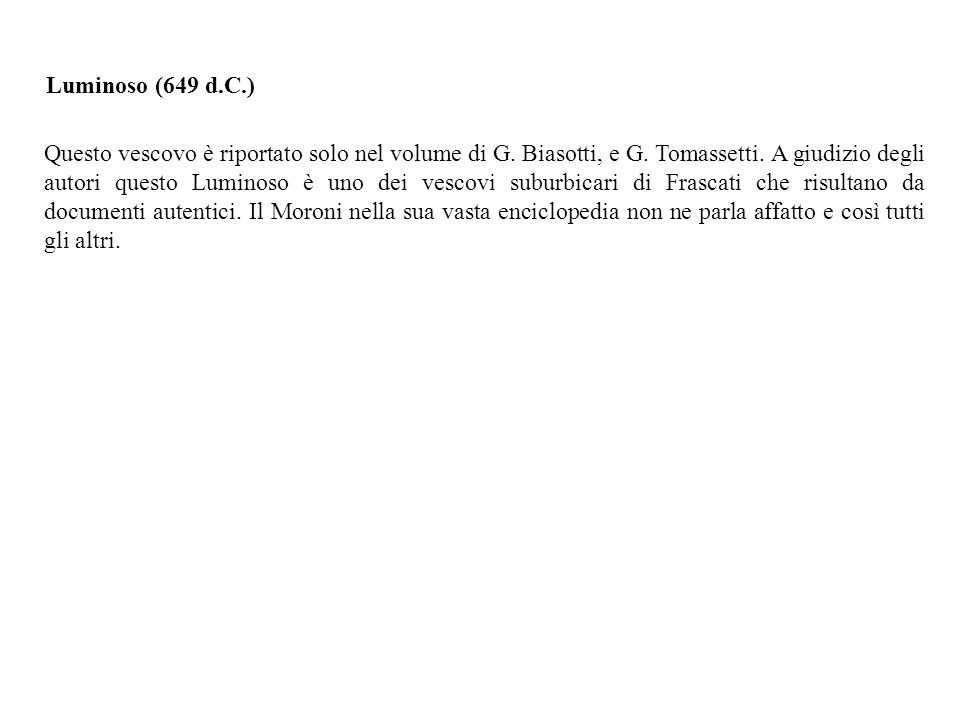 Come detto in precedenza l Orioli pone la elezione di questo vescovo tuscolano al 1121.