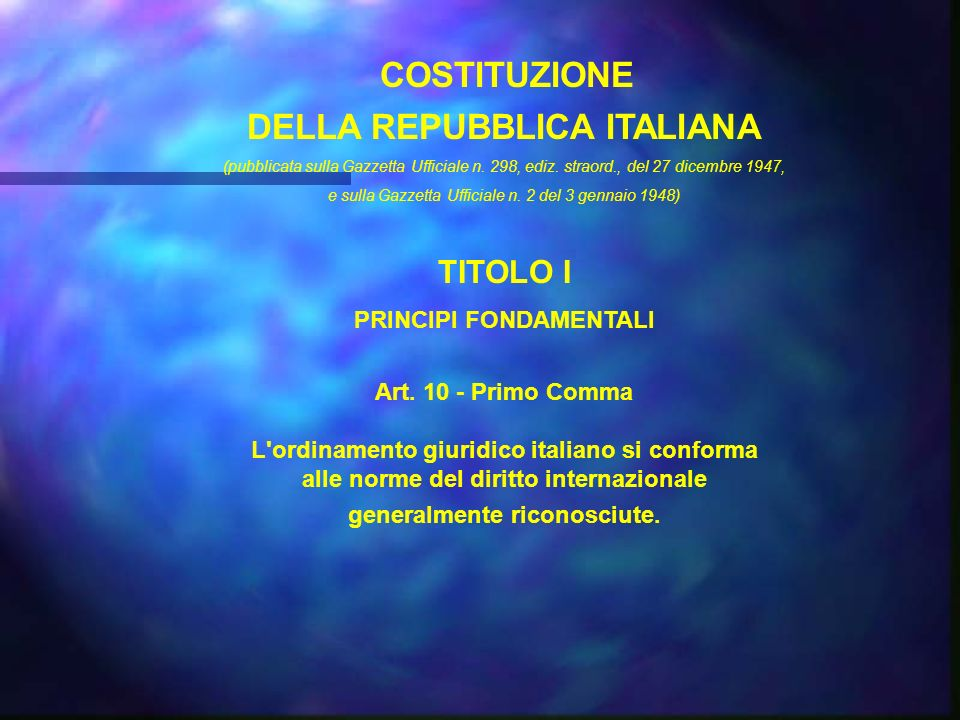 COSTITUZIONE DELLA REPUBBLICA ITALIANA (pubblicata sulla Gazzetta Ufficiale n. 298, ediz. straord., del 27 dicembre 1947, e sulla Gazzetta Ufficiale n